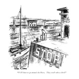 """We'll have to go around the Horn. They won't take a check."" - New Yorker Cartoon Premium Giclee Print by Alan Dunn"