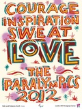 2012 Paralympic - Bob and Roberta Smith - Love 2012 Posters by Bob &amp; Roberta Smith
