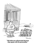 """""""His looks are unfortunate because they agree with his personality."""" - Cartoon Premium Giclee Print by Boris Drucker"""