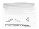 12-Step Program to Nowhere - Cartoon Premium Giclee Print by Mick Stevens