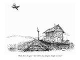 """Well, there she goes—the 5:08 to Los Angeles. Right on time!"" - New Yorker Cartoon Premium Giclee Print by Edward Koren"