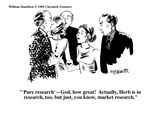 """'Pure research'—God, how great!  Actually, Herb is in research, too, but …"" - Cartoon Premium Giclee Print by William Hamilton"