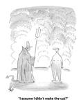 """I assume I didn't make the cut?"" - Cartoon Premium Giclee Print by Frank Cotham"