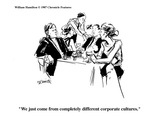 &quot;We just come from completely different corporate cultures.&quot; - Cartoon Premium Giclee Print by William Hamilton