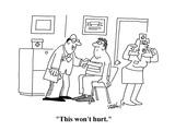 """""""This won't hurt."""" - Cartoon Premium Giclee Print by Bob Zahn"""