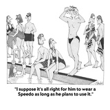 """""""I suppose it's all right for him to wear a Speedo as long as he plans to …"""" - Cartoon Premium Giclee Print by William Haefeli"""