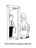 """""""Our ad said no salesman would call."""" - Cartoon Premium Giclee Print by Bob Zahn"""