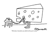"""""""Well, damn, Camembert, you called to tell me you're runny?"""" - New Yorker Cartoon Premium Giclee Print by Charles Barsotti"""