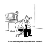 """""""Is the new computer supposed to be curious?"""" - Cartoon Premium Giclee Print by Ted Goff"""