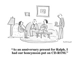 """As an anniversary present for Ralph, I had our honeymoon put on CD-ROM."" - Cartoon Premium Giclee Print by Liza Donnelly"