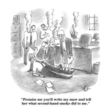 """Promise me you'll write my maw and tell her what second-hand smoke did to…"" - Cartoon Premium Giclee Print by Frank Cotham"