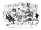 """""""That's the kind of garbage I have to listen to all the time."""" - New Yorker Cartoon Premium Giclee Print by William Steig"""