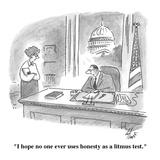 """""""I hope no one ever uses honesty as a litmus test."""" - Cartoon Premium Giclee Print by Frank Cotham"""