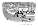 """Now, there's a guy who's ruined Christmas for every other man in the neig…"" - New Yorker Cartoon Premium Giclee Print by Robert J. Day"