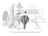 """It's not my neighbor's goods.  It's Bergdorf Goodman's goods."" - New Yorker Cartoon Premium Giclee Print by Donald Reilly"