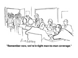 """Remember now, we're in tight man-to-man coverage."" - Cartoon Premium Giclee Print by Mort Gerberg"