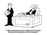 """I take it that means you don't think much of my idea of giving the employ…"" - Cartoon Premium Giclee Print by Bob Zahn"