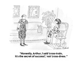 """Honestly, Arthur, I said 'cross-train, it's the secret of success!,' not …"" - Cartoon Premium Giclee Print by Victoria Roberts"