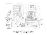 """""""So this is where you go at night!"""" - Cartoon Premium Giclee Print by Mick Stevens"""