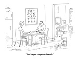 """You've got computer-breath."" - Cartoon Premium Giclee Print by Mick Stevens"