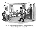 """Look, will you forget about them? They're in the past. The important thin…"" - New Yorker Cartoon Premium Giclee Print by Warren Miller"