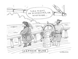 Captain Blah - Cartoon Premium Giclee Print by Mick Stevens