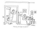 """""""I'm late, you're angry—we quarrel."""" - New Yorker Cartoon Premium Giclee Print by Michael Maslin"""
