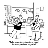 """Before you leave the store, could I interest you in an upgrade?"" - Cartoon Premium Giclee Print by Ted Goff"