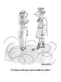 """I'm Zeus and you were made to order."" - Cartoon Premium Giclee Print by Boris Drucker"