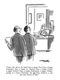 """That's Mr. Brock. He didn't have a happy New Year, a happy Valentine's Da…"" - New Yorker Cartoon Premium Giclee Print by Henry Martin"