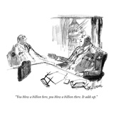 """You blow a billion here, you blow a billion there. It adds up."" - New Yorker Cartoon Premium Giclee Print by Joseph Mirachi"