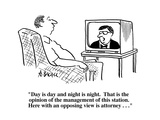 """""""Day is day and night is night.  That is the opinion of the management of …"""" - Cartoon Premium Giclee Print by Aaron Bacall"""