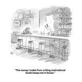 """""""The money I make from writing motivational books keeps me in booze."""" - Cartoon Premium Giclee Print by Frank Cotham"""
