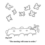 """The meeting will come to order."" - New Yorker Cartoon Premium Giclee Print by Charles Barsotti"