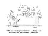 """This is a very impressive résumé . . . thirty years in politics and you d…"" - Cartoon Premium Giclee Print by Bob Zahn"