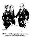 """We're not talking designer jeans here.  We're talking designer genetics."" - Cartoon Premium Giclee Print by William Hamilton"
