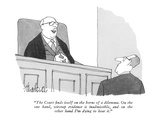 """The Court finds itself on the horns of a dilemma. On the one hand, wireta…"" - New Yorker Cartoon Premium Giclee Print by J.B. Handelsman"