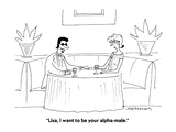 &quot;Lisa, I want to be your alpha-male.&quot; - Cartoon Premium Giclee Print by Mick Stevens