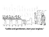 """Ladies and gentlemen, start your engines."" - Cartoon Premium Giclee Print by Robert Mankoff"