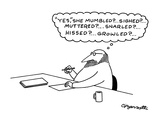 "Man sits at a desk, writing.  Thinks, ""Yes,"" She mumbled?... Sighed?...Mut…"" - New Yorker Cartoon Premium Giclee Print by Charles Barsotti"