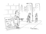 "panhandler with a sign reading 'My broker said it was just a slight ""marke… - Cartoon Premium Giclee Print by Harley L. Schwadron"