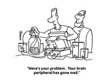 """""""Here's your problem.  Your brain peripheral has gone mad."""" - Cartoon Premium Giclee Print by Ted Goff"""