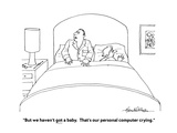 """""""But we haven't got a baby.  That's our personal computer crying."""" - Cartoon Premium Giclee Print by J.B. Handelsman"""