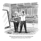 """""""I'll be passing my tape measure over your buttocks, then coming up the in…"""" - New Yorker Cartoon Premium Giclee Print by Kaamran Hafeez"""