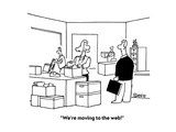 """""""We're moving to the web!"""" - Cartoon Premium Giclee Print by Ted Goff"""