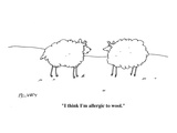 """I think I'm alergic to wool."" - Cartoon Premium Giclee Print by Peter C. Vey"
