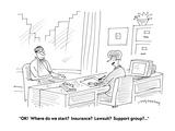 """OK!  Where do we start?  Insurance?  Lawsuit?  Support group?..."" - Cartoon Premium Giclee Print by Mick Stevens"