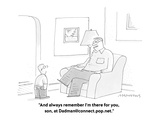 """""""And always remember I'm there for you, son, at Dadman@connect.pop.net."""" - Cartoon Premium Giclee Print by Mick Stevens"""
