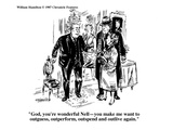 """""""God, you're wonderful Nell—you make me want to outguess, outperform, outs…"""" - Cartoon Premium Giclee Print by William Hamilton"""
