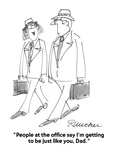 """""""People at the office say I'm getting to be just like you, Dad."""" - Cartoon Premium Giclee Print by Boris Drucker"""